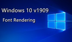 How to Solve the Font Rendering Issues on Windows 10 v1909
