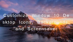 Complete Guide: Customize Window 10 Desktop Icons, Backgrounds, and Screensaver